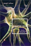 Buy Synaptic Self: How Our Brains Become Who We Are by Joseph Ledoux